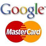 Google y MasterCard en trato de datos de tarjeta de crédito