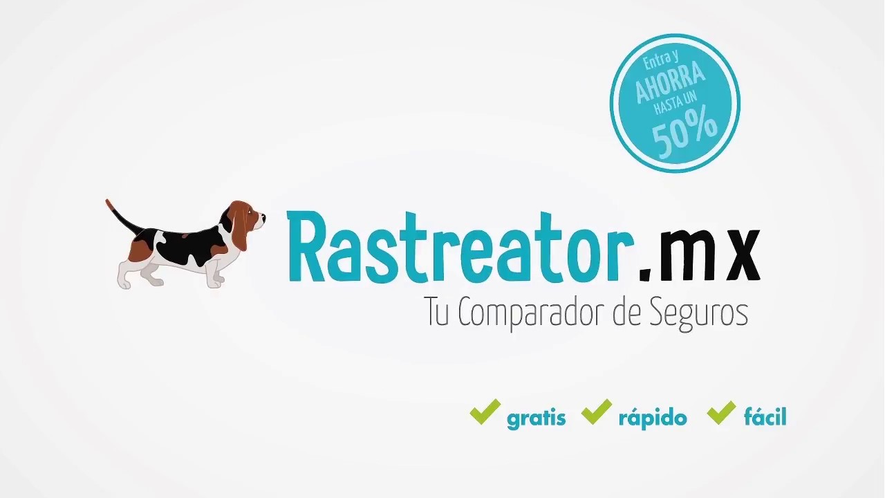 Rastreator.mx y el secreto de comparar seguros de Auto en México antes de contratarlo